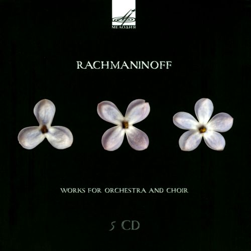 Rachmaninoff: Works for Orchestra and Choir