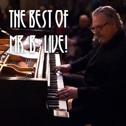 The Best of Mr. B Live!
