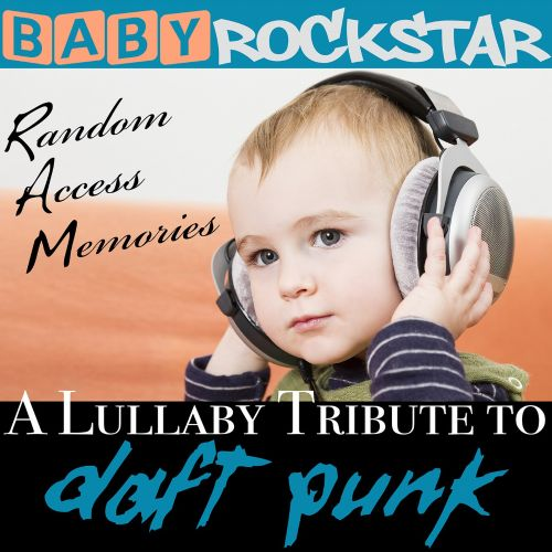 A Lullaby Renditions of Daft Punk: Random Access Memories