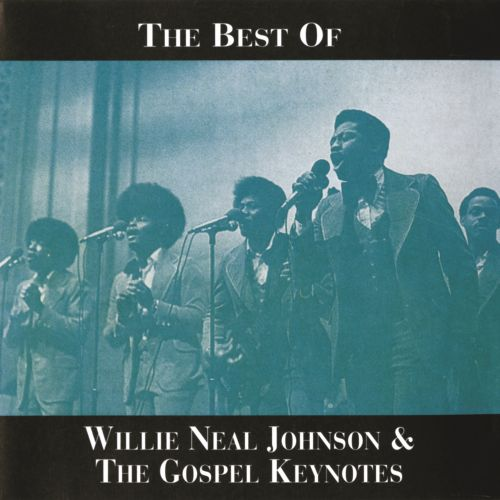 The  Best of Willie Neal Johnson & the Gospel Keynotes