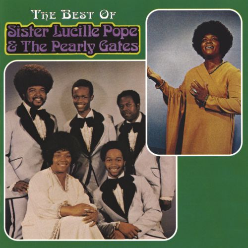 The Best of Sister Lucille Pope & the Pearly Gates