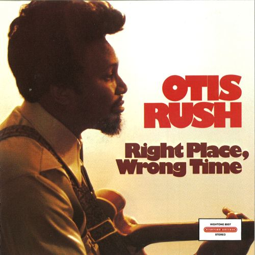 Image result for otis rush right place wrong time