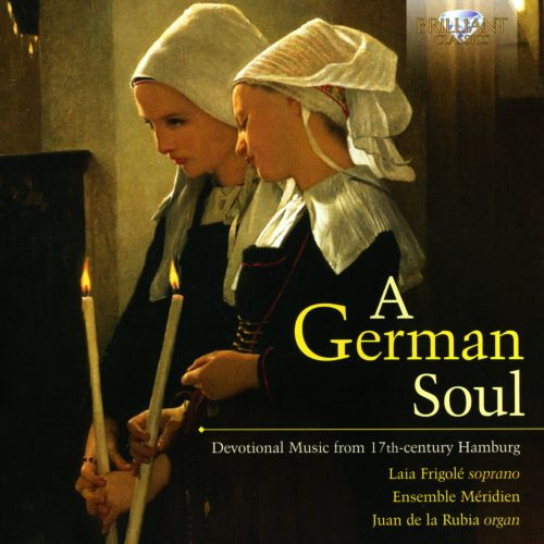 A German Soul: Devotional Music from 17th Century Hamburg