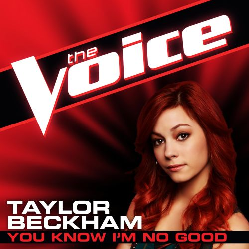 You Know I'm No Good [The Voice Performance]