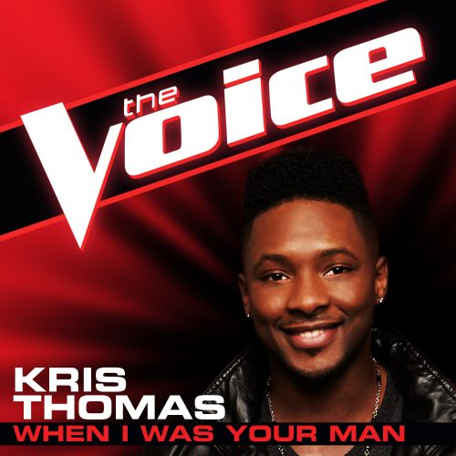 When I Was Your Man [The Voice Performance]
