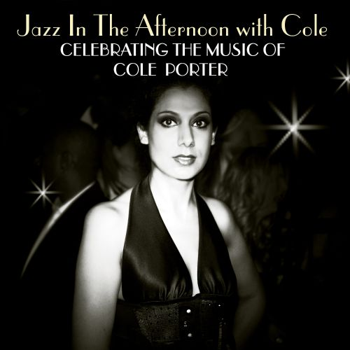 Jazz in the Afternoon with Cole: Celebrating the Songs of Cole Porter