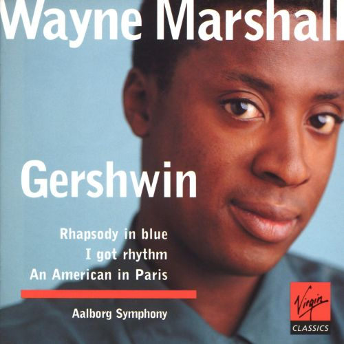Gershwin: Rhapsody in blue; I got rhythm; An American in Paris