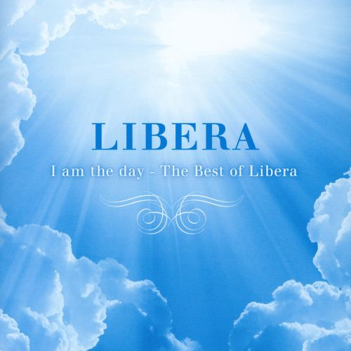 I Am the Day: Best of Libera