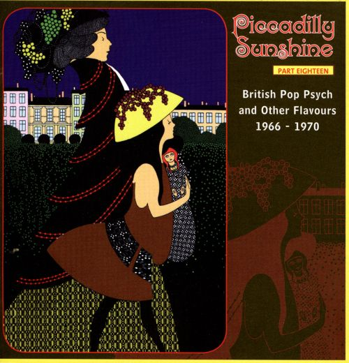 Piccadilly Sunshine, Pt. 18: British Pop Psych And Other Flavours 1966-1970
