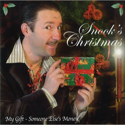 Snook's Christmas: My Gift, Someone Else's Money
