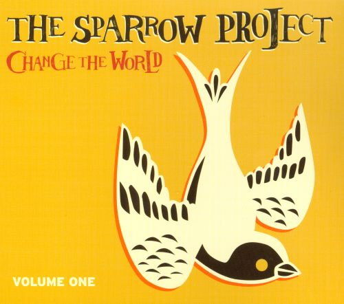 The  Sparrow Project, Vol. 1: Change The World