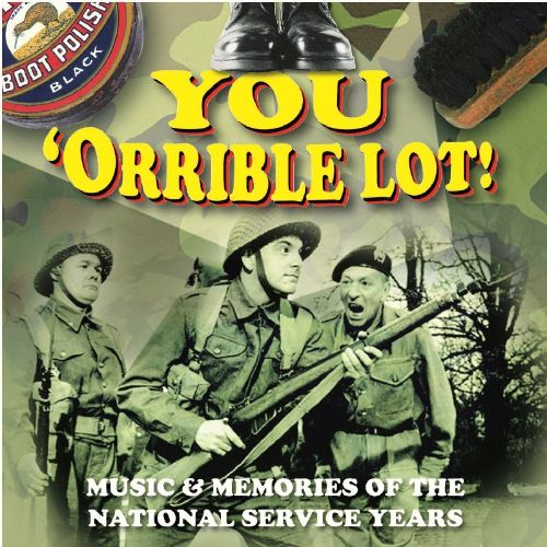 You 'Orrible Lot: Music & Memories of the National Service Years