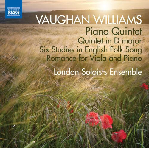 Vaughan Williams: Piano Quintet; Quintet in D major; Six Studies in English Folk Song; Romance for Viola and Piano