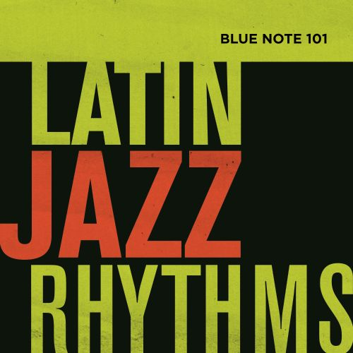 Blue Note 101: Latin Jazz Rhythms