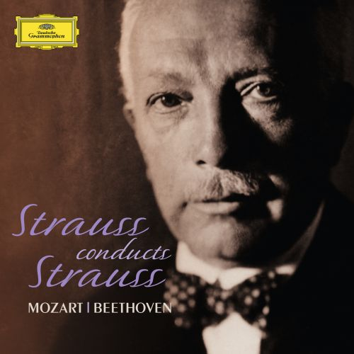 Strauss Conducts Strauss, Mozart, Beethoven
