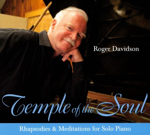 Temple of the Soul: Rhapsodies & Meditations for Solo Piano