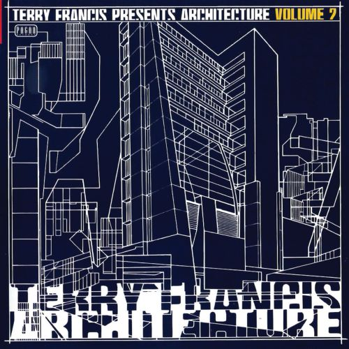 Terry Francis Presents: Architecture, Vol. 2