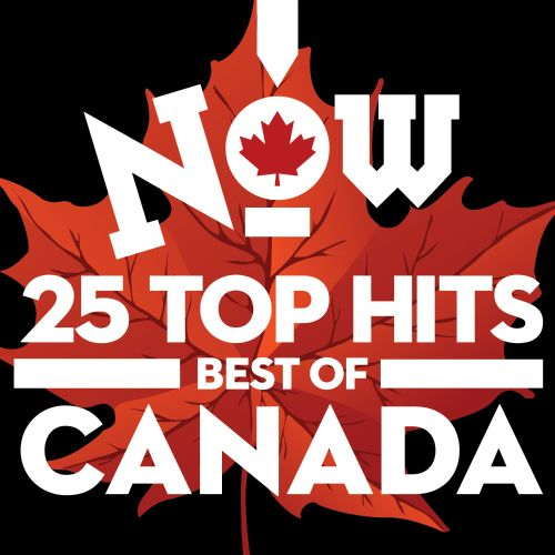Now: Best Of Canada 25 Top Hits