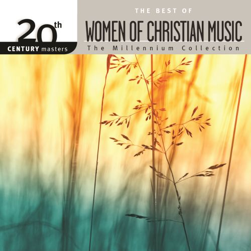 20th Century Masters: The Millennium Collection - The Best of Women of Christian Music