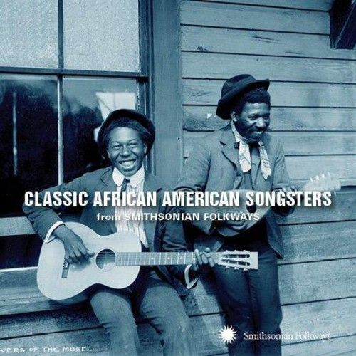 Classic African American Songsters From Smithsonian Folkways