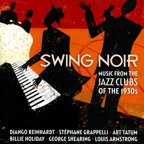 Swing Noir: Music From Jazz Clubs of the 1930s