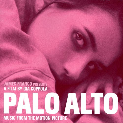 Palo Alto [Music from the Motion Picture]