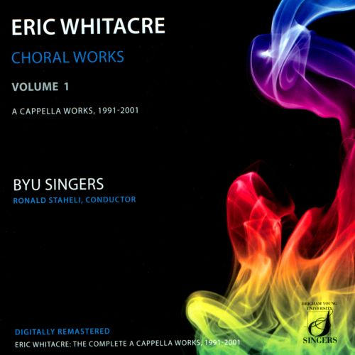 Eric Whitacre: Choral Works, Vol. 1