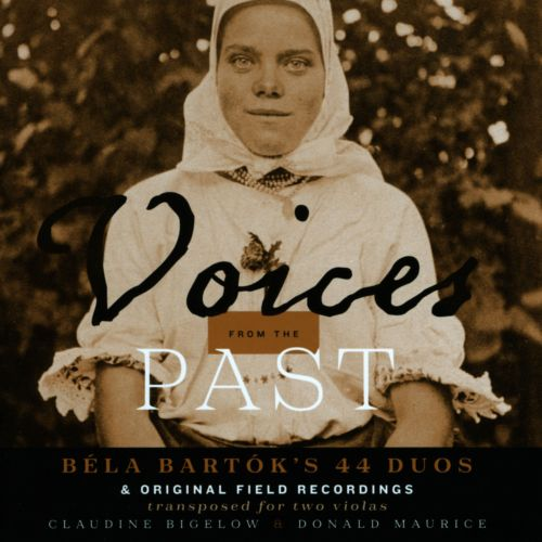 Voices from the Past: Béla Bartók's 44 Duos & Original Field Recordings