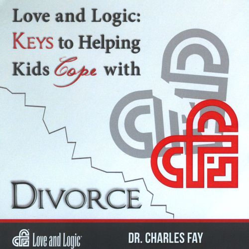 Love and Logic: Keys To Helping Kids Cope With Divorce
