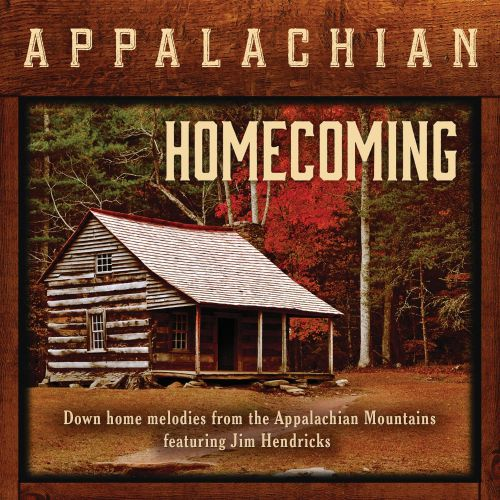 Appalachian Mountain Homecoming: Down Home Melodies From the Appalachia
