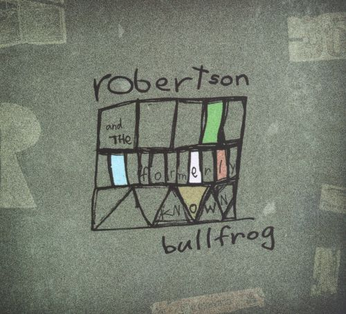 Robertson & the Formerly Known Bullfrog