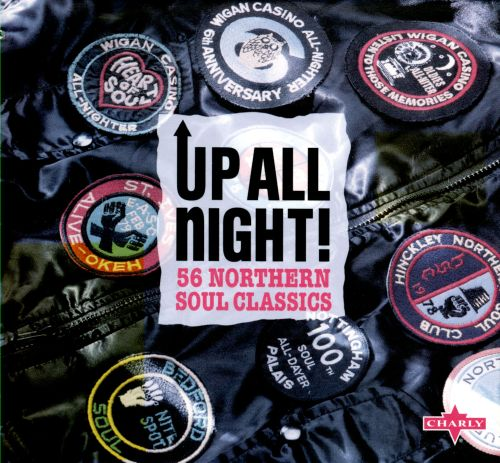 Up All Night!: 56 Northern Soul Classics