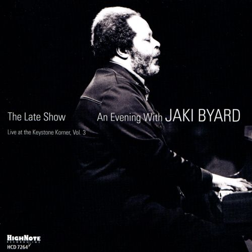 The Late Show: An Evening with Jaki Byard: Live at the Keystone Korner, Vol. 3