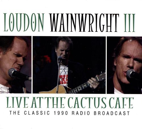 Live at the Cactus Cafe: The Classic 1990 Radio Broadcast