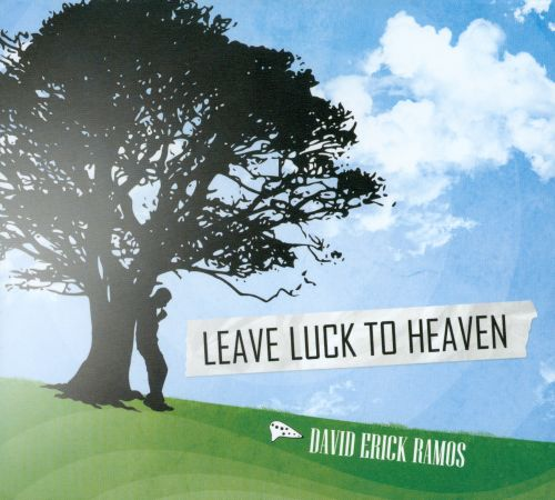 Leave Luck To Heaven
