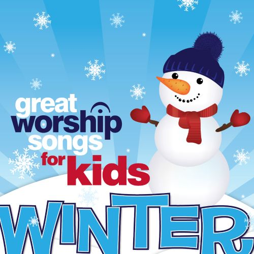 Great Worship Songs for Kids: Winter