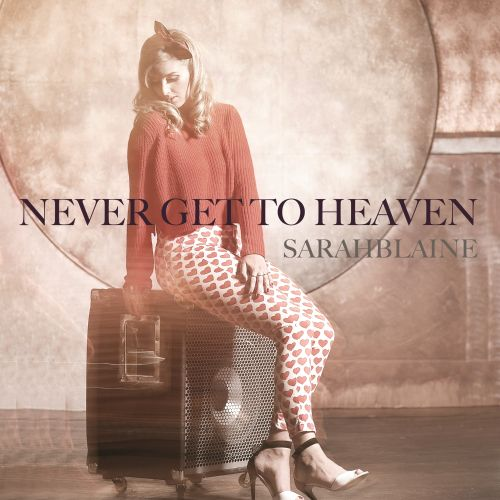Never Get To Heaven