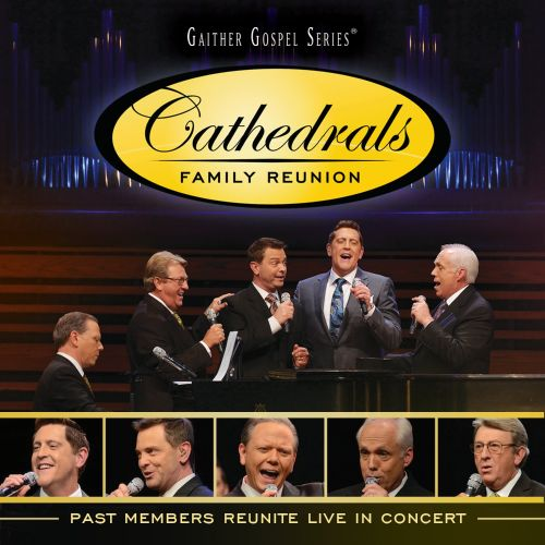 The Cathedrals Family Reunion: Past Members Reunite