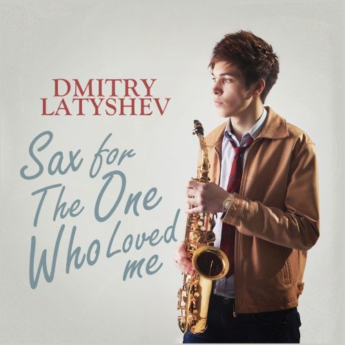 Sax For the One Who Loved Me