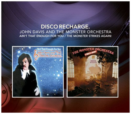 Disco Recharge: Ain't That Enough For You/ The Monster Orchestra Strikes Again