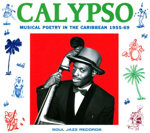 Calypso: Musical Poetry in the Caribbean 1955-1969
