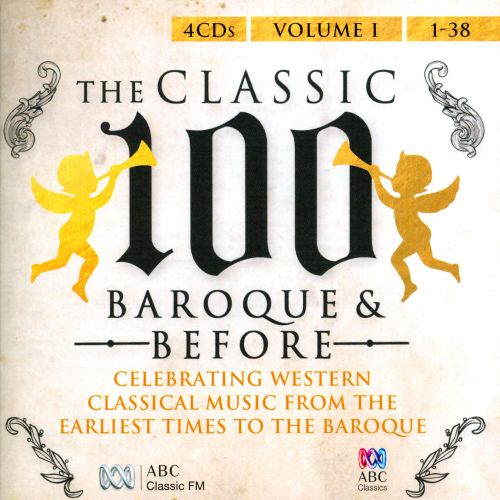The Classic 100: Baroque & Before, Vol. 1