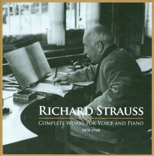 Richard Strauss: Complete Works for Voice and Piano