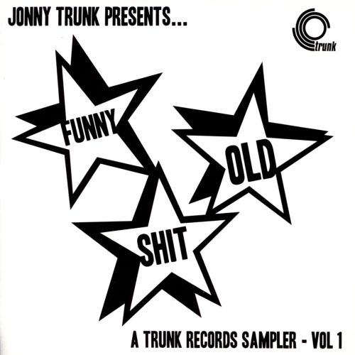 Funny Old Shit: A Trunk Records Sampler, Vol. 1