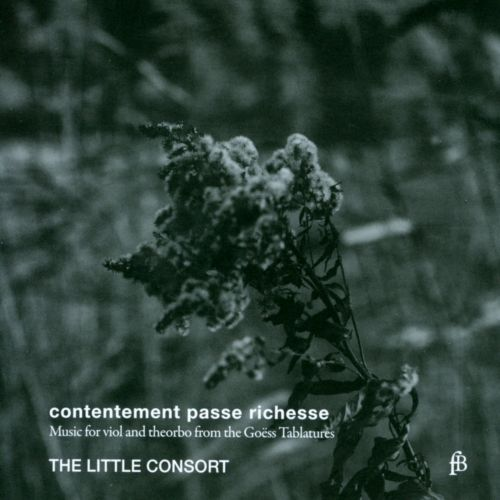 Contentement passe richesse: Music for Viol and Theorbo from the Goëss Tablatures