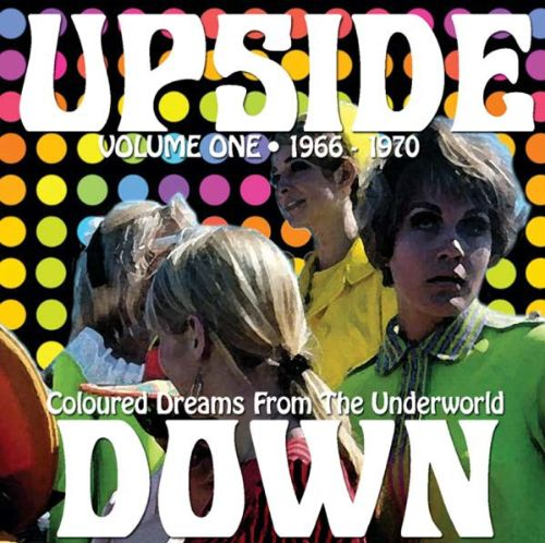 Upside Down, Vol. 1: 1966-1970: Coloured Dreams From the Underworld