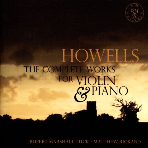 Herbert Howells: The Complete Music for Violin and Piano