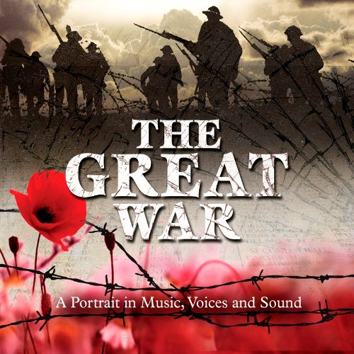 The Great War: A Portrait in Music Voices & Sound