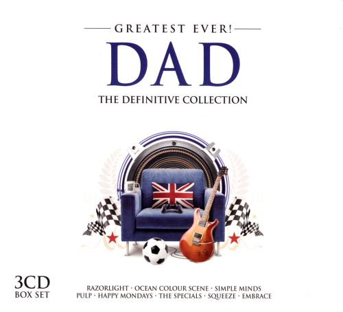 Greatest Ever! Dad: The Definitive Collection
