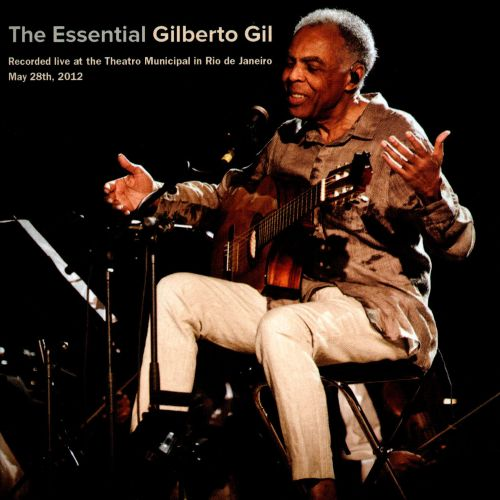The Essential Gilberto Gil: Live at the Theatro Municipal in Rio de Janeiro
